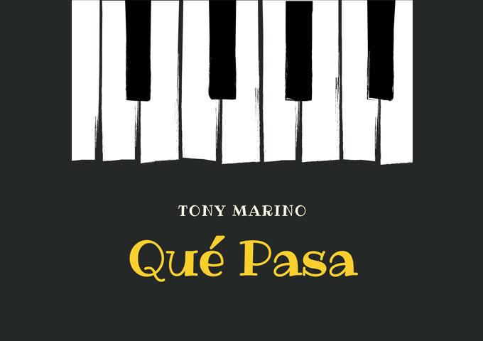 """Tony Marino – """"Que Pasa"""" – Beauty, simplicity and sincerity!"""