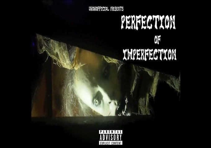 """Uh Oh – """"Perfection Of Imperfection"""" – his lyrical ability is entirely revealed"""