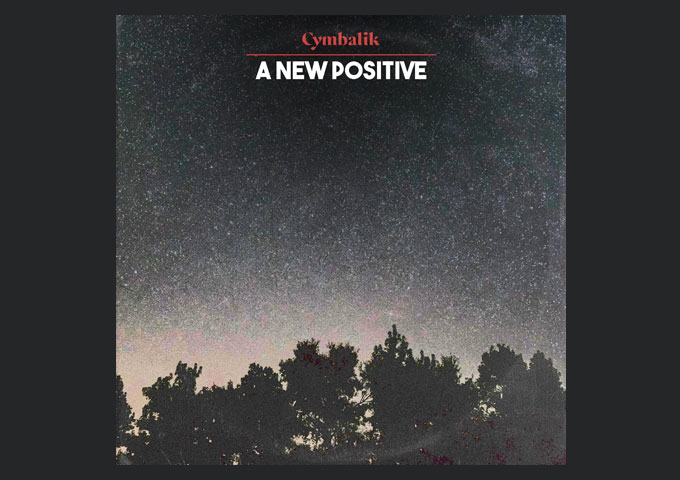 """Cymbalik – """"A New Positive""""- the alchemical combination of quality, creativity, and alluring empathy"""