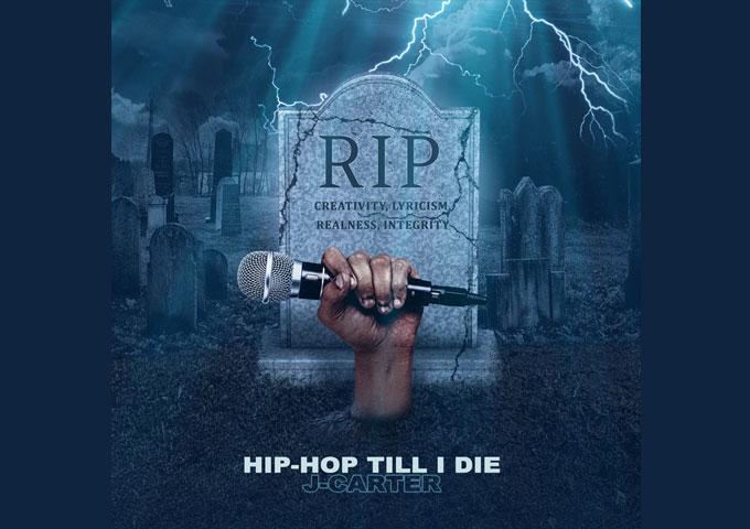"""J-Carter – """"Hip-Hop Til I Die"""" – stunning gems of epic proportions"""