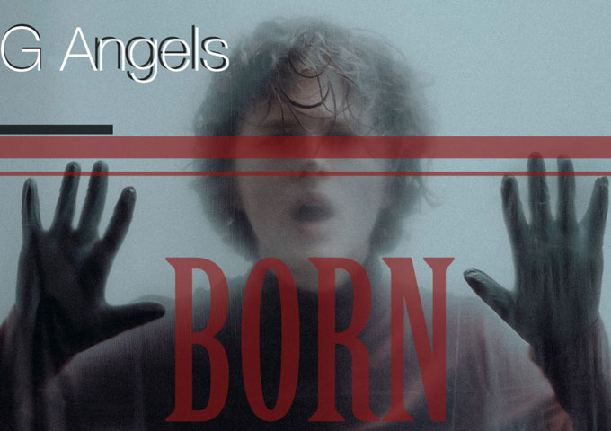 "G Angels – ""Born"" – a true genre-transpiring gem!"