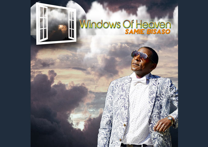 "Samie Bisaso Releases official music video for his Single ""Windows Of Heaven"""