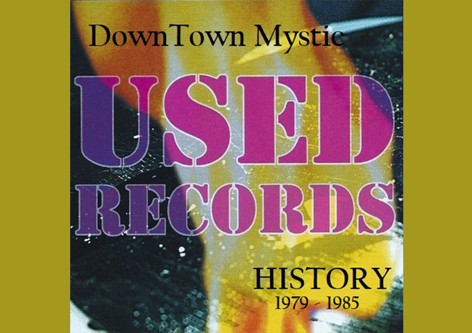 """""""DownTown Mystic: Used Records History 1979-1985"""" – 12 rock n' roll gems!"""