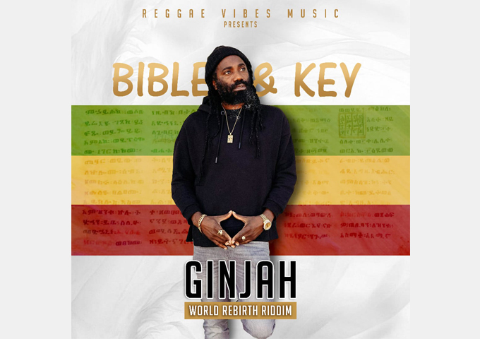 """Bible and Key"" is the new single by reggae recording artiste Ginjah"