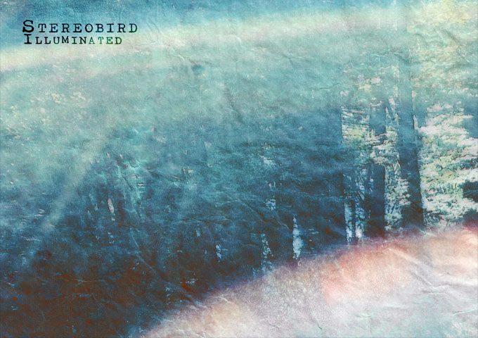 "StereoBird – ""Illuminated"" is expertly balanced to create bold, arresting music"