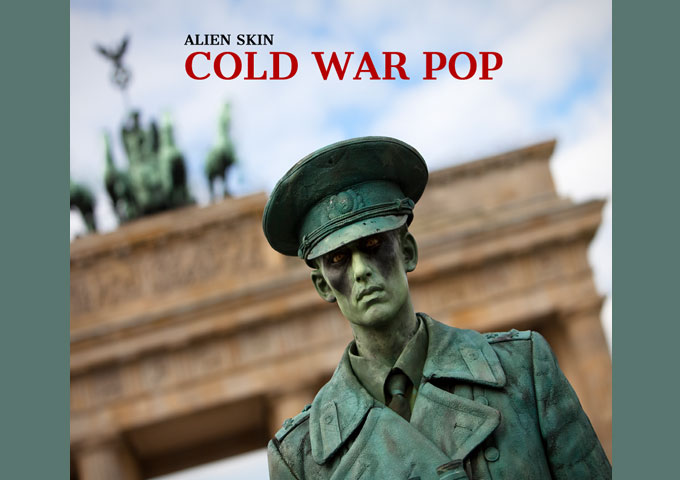 """Alien Skin – """"Cold War Pop"""" remains consistently fascinating"""
