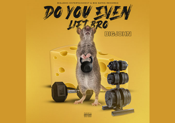 "BigJohn – ""Do You Even Lift Bro"" – making pondered, cutting statements that are easily relatable"