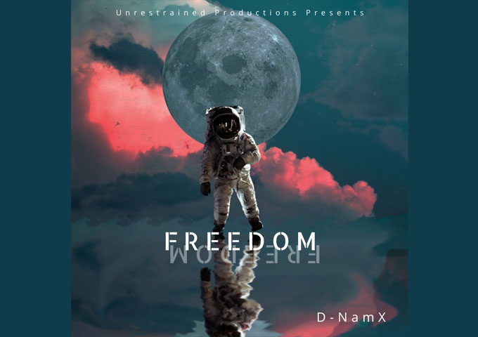 """D-NamX – """"Freedom"""" – a fiery anthemic-styled track!"""