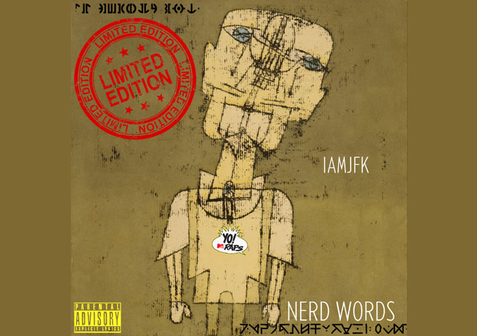 "IAMJFK – ""Nerd Words"" provides an invaluable mouthpiece for outspoken words"