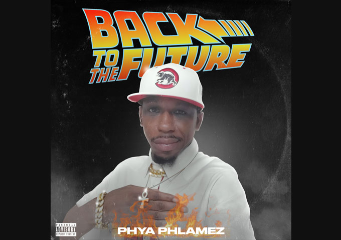 "Phya Phlamez – ""Back To The Future"" – cutthroat bar delivery and direct, outspoken wordplay"