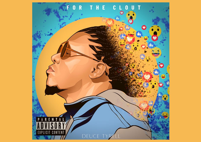 """""""For The Clout"""" – Deuce Tyrell is expressing himself on his own terms"""
