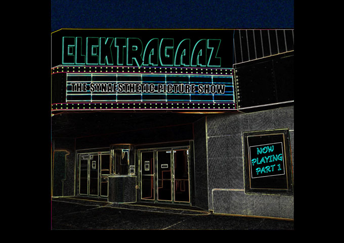 "Elektragaaz Releases ""The Synaesthetic Picture Show Now Playing Part 1"""
