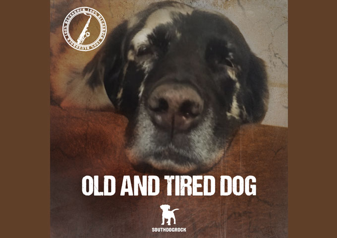 "SOUTHDOGROCK – ""Old and tired dog"" – blues-rock with a grind and rumble"