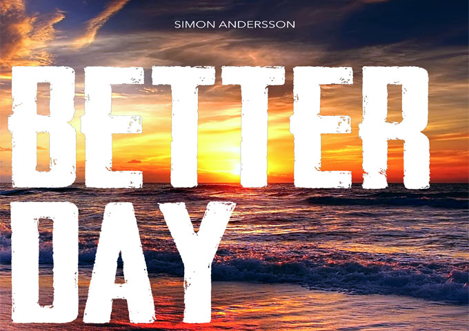 "Simon Andersson – ""Better Day"" shows both a sheen of maturity, and a strident edginess!"