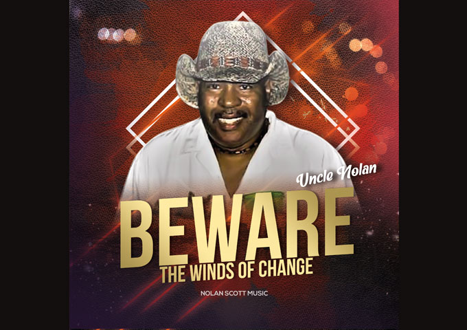 "Uncle Nolan – ""Beware The Winds Of Change"" is a real treasure!"