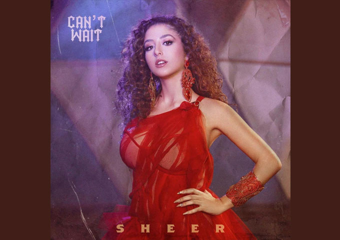 "Israeli Pop Songstress SHEER Drops Video For ""Can't Wait"""