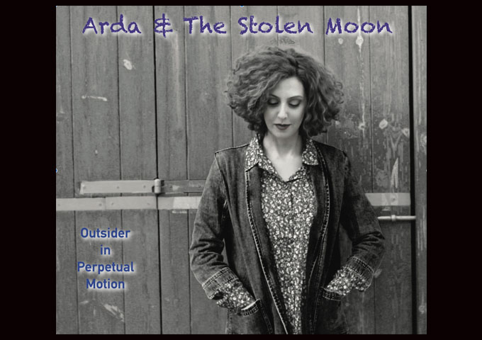 """Arda & The Stolen Moon – """"Outsider in Perpetual Motion"""" – captivating and expansive"""