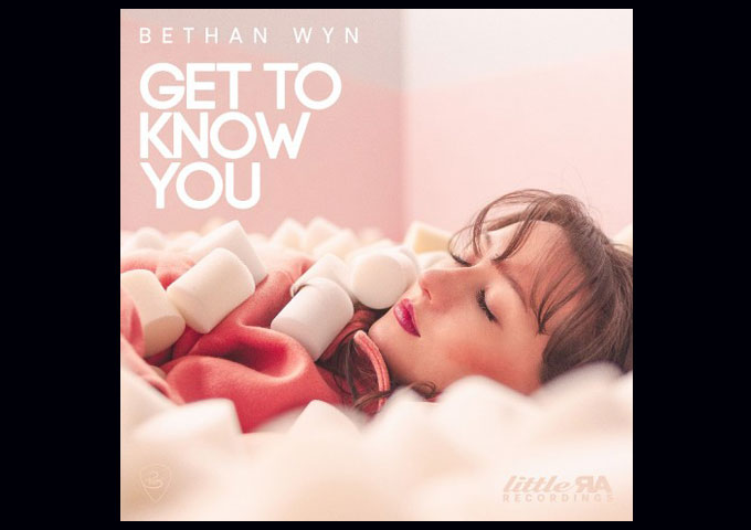 Bethan Wyn Releases Her Debut Single 'Get To Know You'