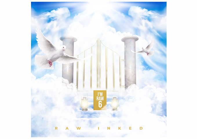 """Raw Inked – """"I'm Raw 6"""" embraces his lyrical prowess"""