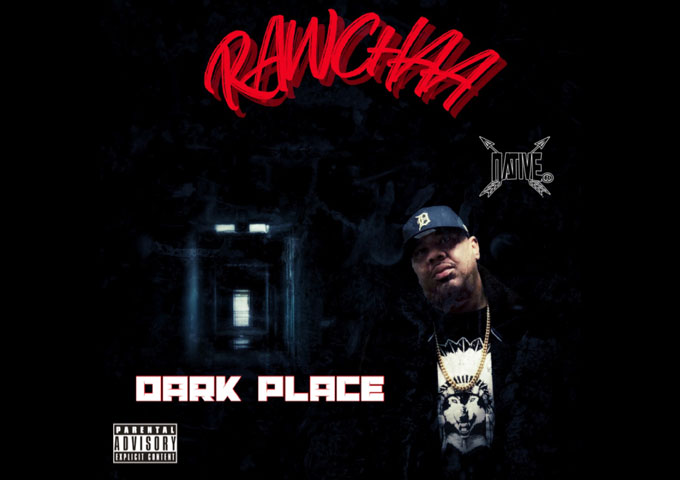 """Dark Place"" gives us a glimpse into Rawchaa mindset at the stage of life he's going through"