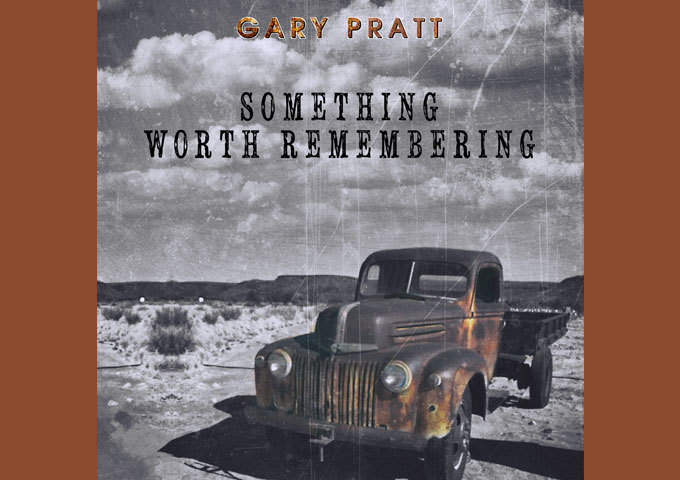 """Gary Pratt – Something Worth Remembering"""" – authentic country music with a hard-edged sound!"""