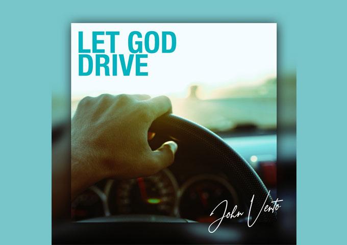 "John Vento – ""Let God Drive"" – an impacting mix of Americana and Gospel"