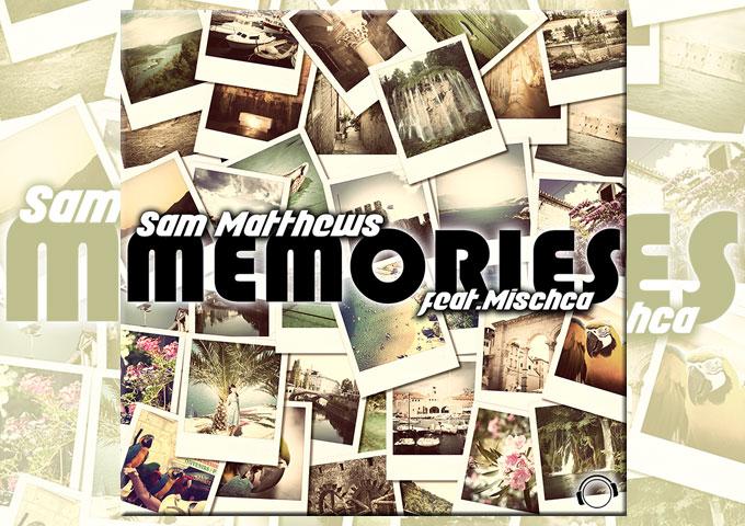 """VIDEO: The new single """"Memories"""" from Sam Matthews ft. Mischca"""