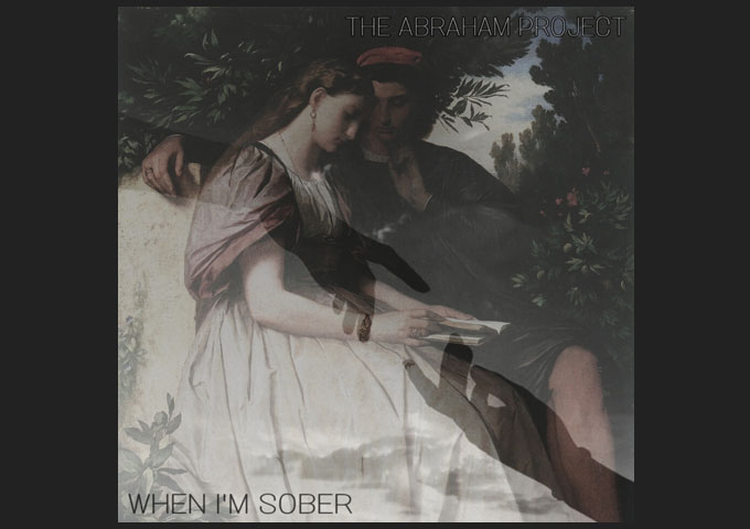 """When I'm Sober ft. The Abraham Project – """"Follow You"""" – A rare beauty, in a bombastic landscape"""