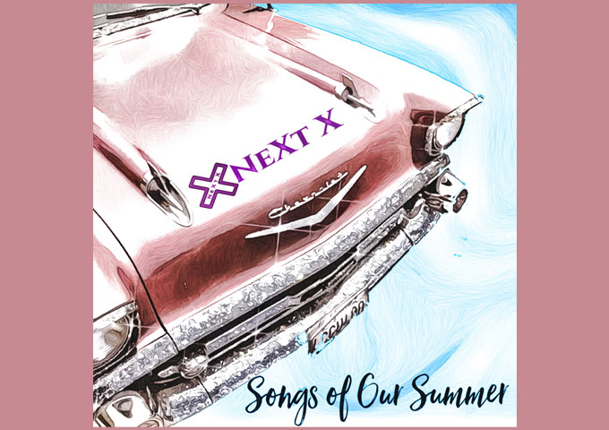 """NeXt X – """"Songs of Our Summer"""" merges explosively charged moments into unexpected melodic motifs"""