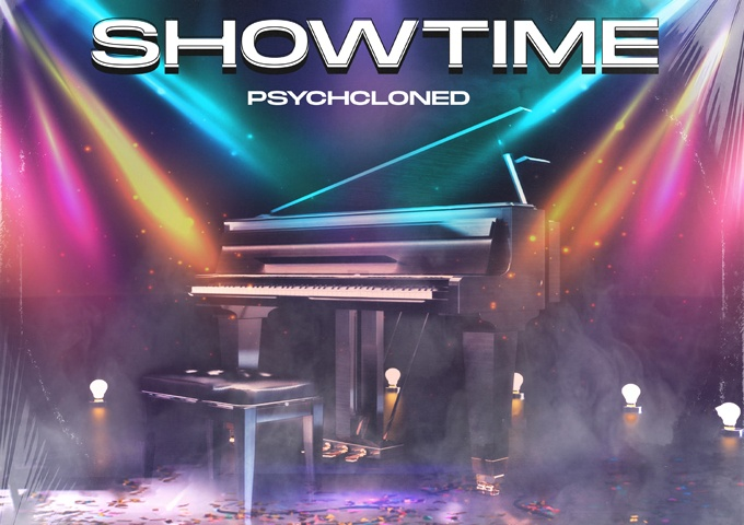 PsychCloned – 'Showtime' – a sonic tapestry that grinds, churns and melts into a rush of ear candy