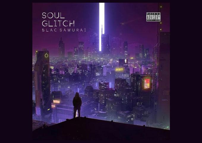 "Blac Samurai – ""Soul Glitch"" – a musical language of futurism with unparalleled mastery"