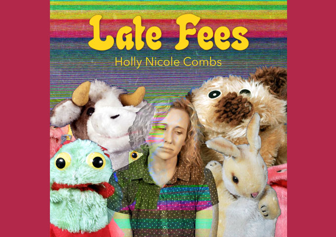 Holly Nicole Combs – 'Late Fees' will steadily reveal itself to you