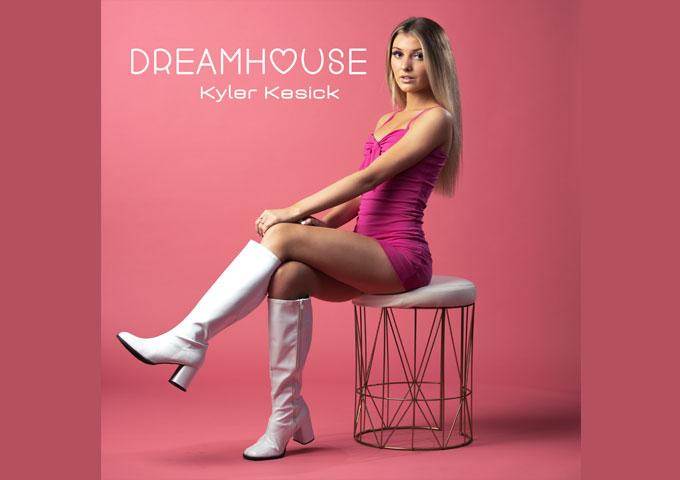 """Dreamhouse"" is our new favorite pop tune! Kyler Kesick reels us in!"