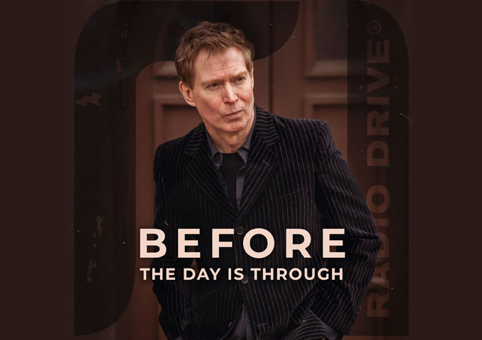 """Radio Drive ft. Kevin Gullickson – """"Before The Day Is Through"""" shines up its already impeccable sound!"""