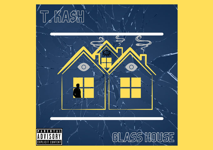 """T. Ka$h – """"Glass House"""" steadily carves out his own unique slice of the rap world"""